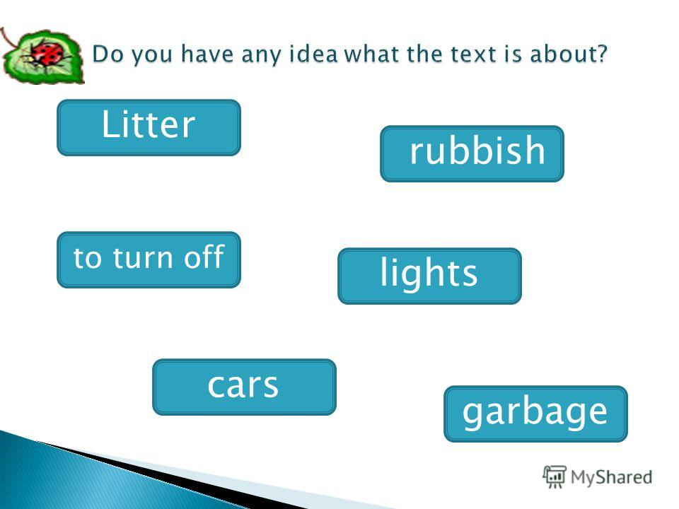 Litter rubbish to turn off lights cars garbage