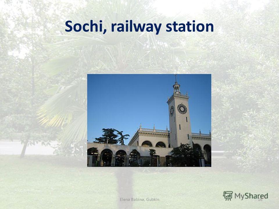 Sochi, railway station 16Elena Babina, Gubkin