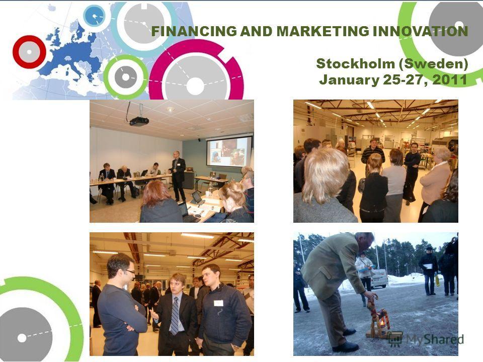 FINANCING AND MARKETING INNOVATION Stockholm (Sweden) January 25-27, 2011