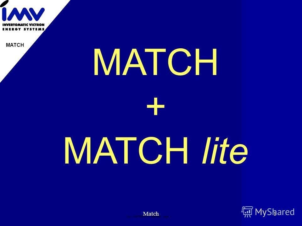 Doc: IMВPRES.PPT 19951996 page: 1 MATCH Match1 MATCH + MATCH lite