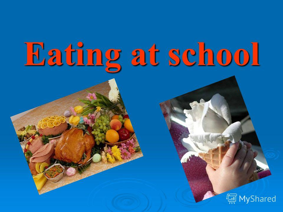 Eating at school