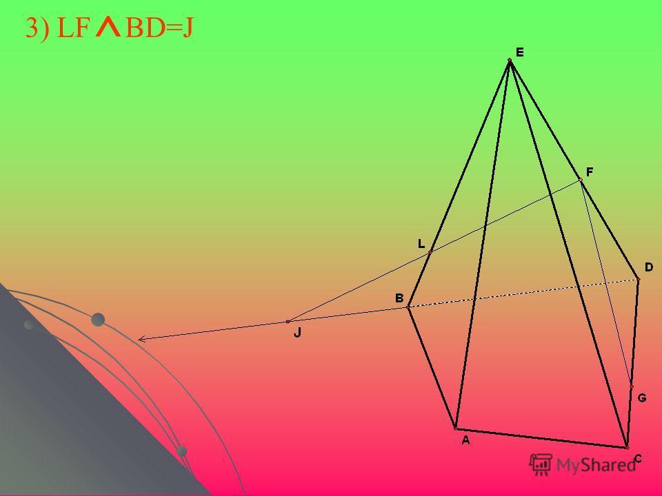 3) LF ^ BD=J