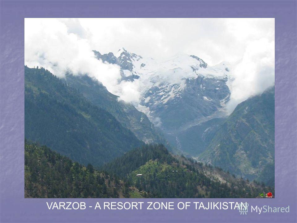 VARZOB - A RESORT ZONE OF TAJIKISTAN