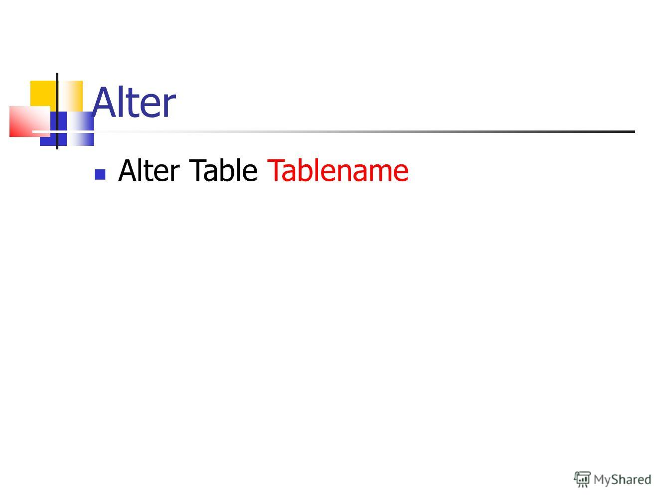 Alter Alter Table Tablename