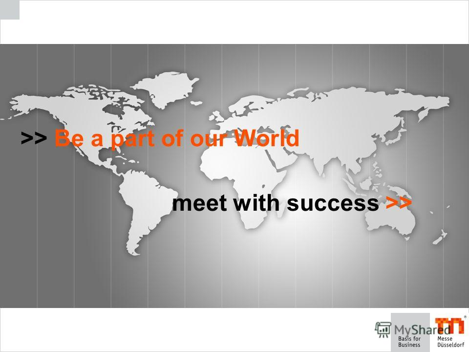 >> Be a part of our World meet with success >>