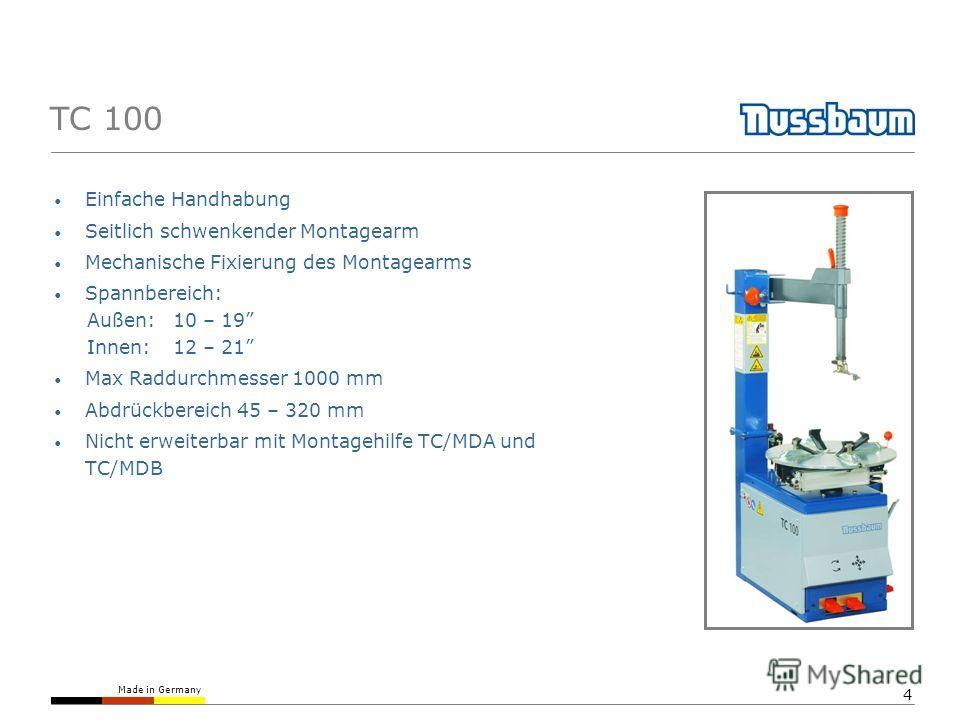 Made in Germany 4 TC 100 Einfache Handhabung Seitlich schwenkender Montagearm Mechanische Fixierung des Montagearms Spannbereich: Außen:10 – 19 Innen:12 – 21 Max Raddurchmesser 1000 mm Abdrückbereich 45 – 320 mm Nicht erweiterbar mit Montagehilfe TC/