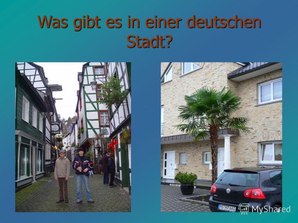 Was gibt es in einer deutschen Stadt?