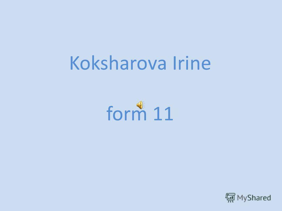 Koksharova Irine form 11