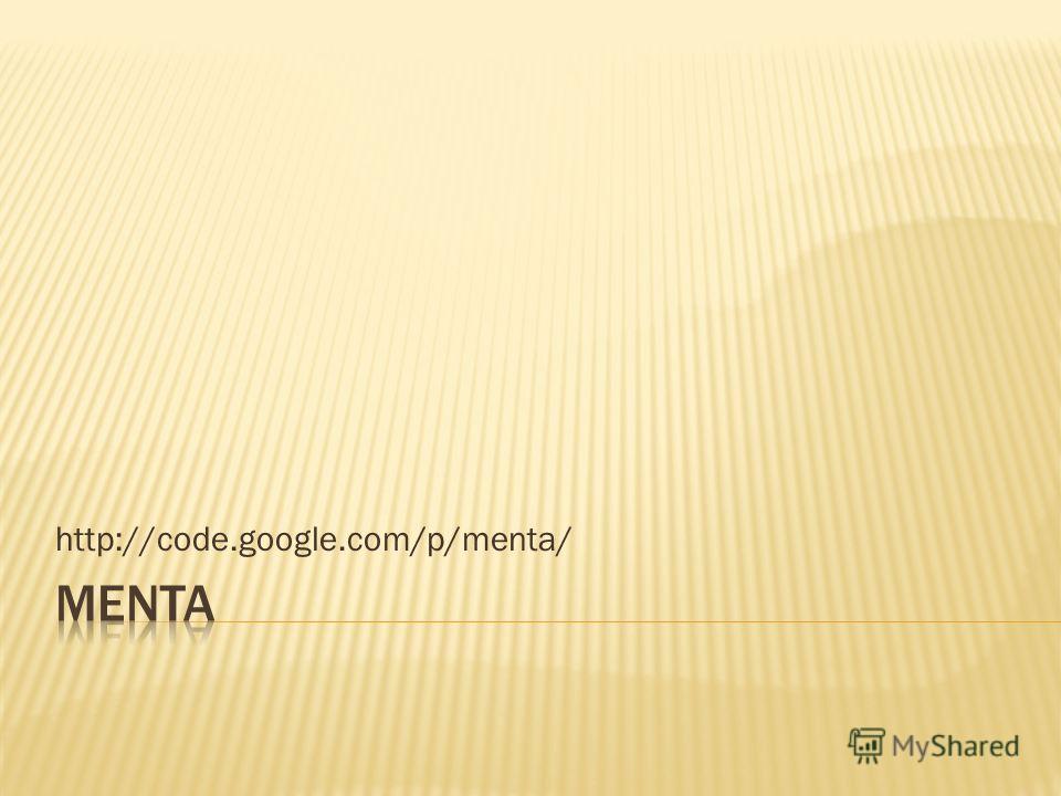 http://code.google.com/p/menta/