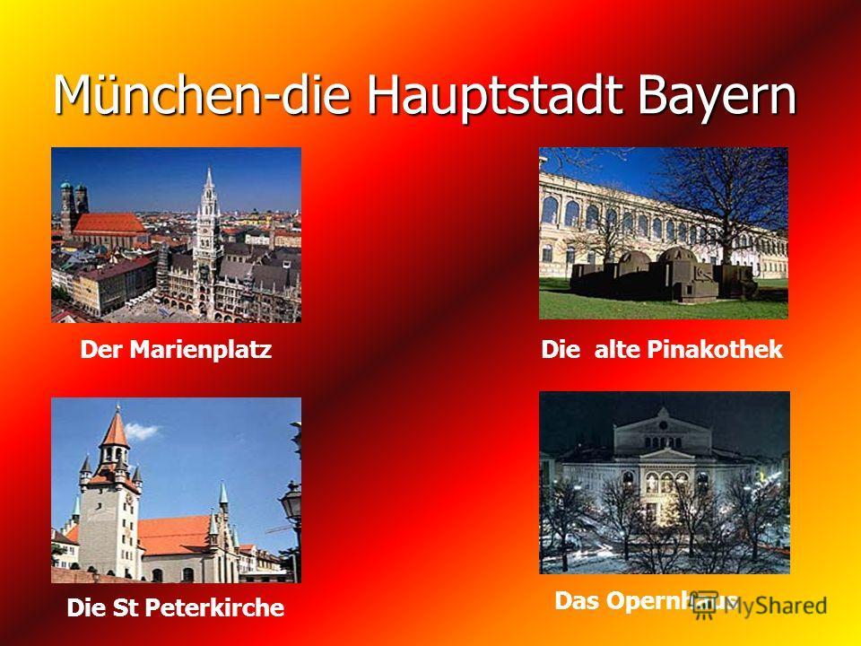 München-die Hauptstadt Bayern Der Marienplatz Die St Peterkirche Die alte Pinakothek Das Opernhaus