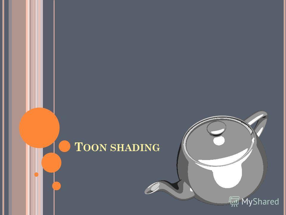 T OON SHADING