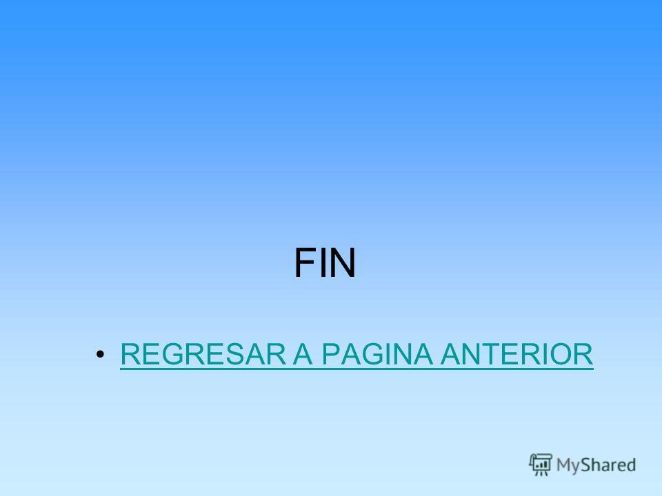 FIN REGRESAR A PAGINA ANTERIOR