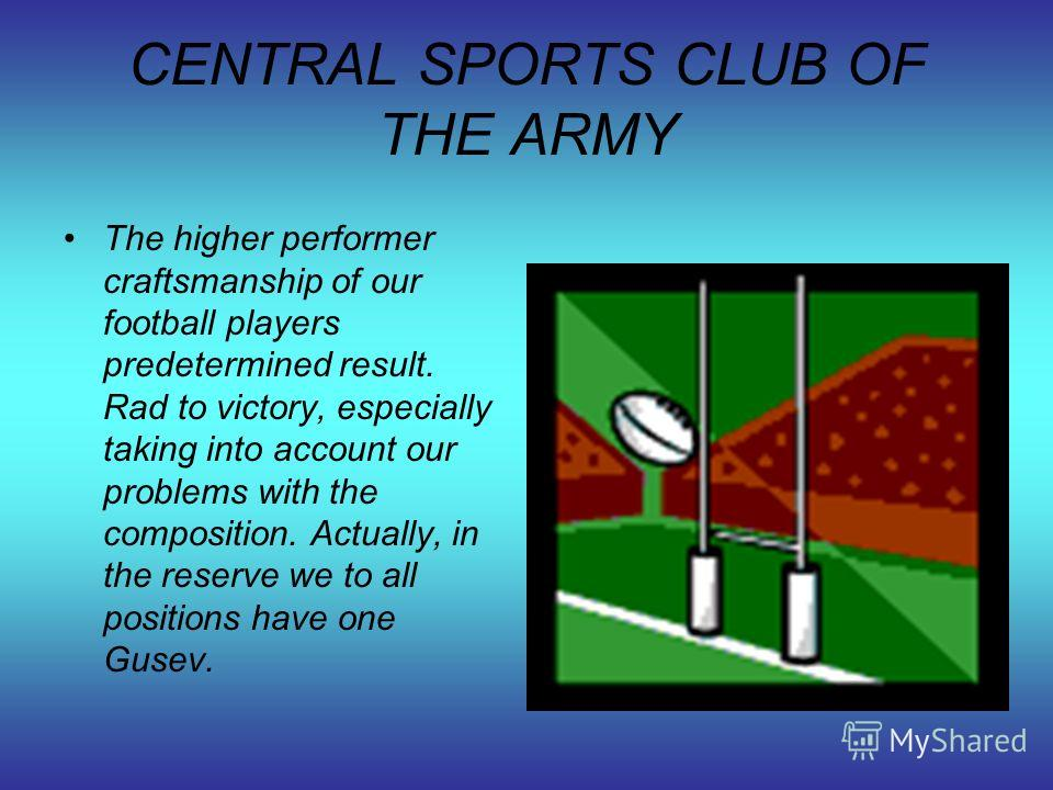 CENTRAL SPORTS CLUB OF THE ARMY The higher performer craftsmanship of our football players predetermined result. Rad to victory, especially taking into account our problems with the composition. Actually, in the reserve we to all positions have one G