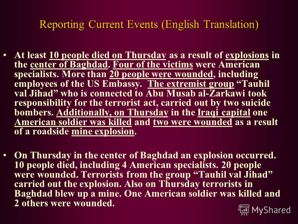 Reporting Current Events (English Translation) At least 10 people died on Thursday as a result of explosions in the center of Baghdad. Four of the victims were American specialists. More than 20 people were wounded, including employees of the US Emba