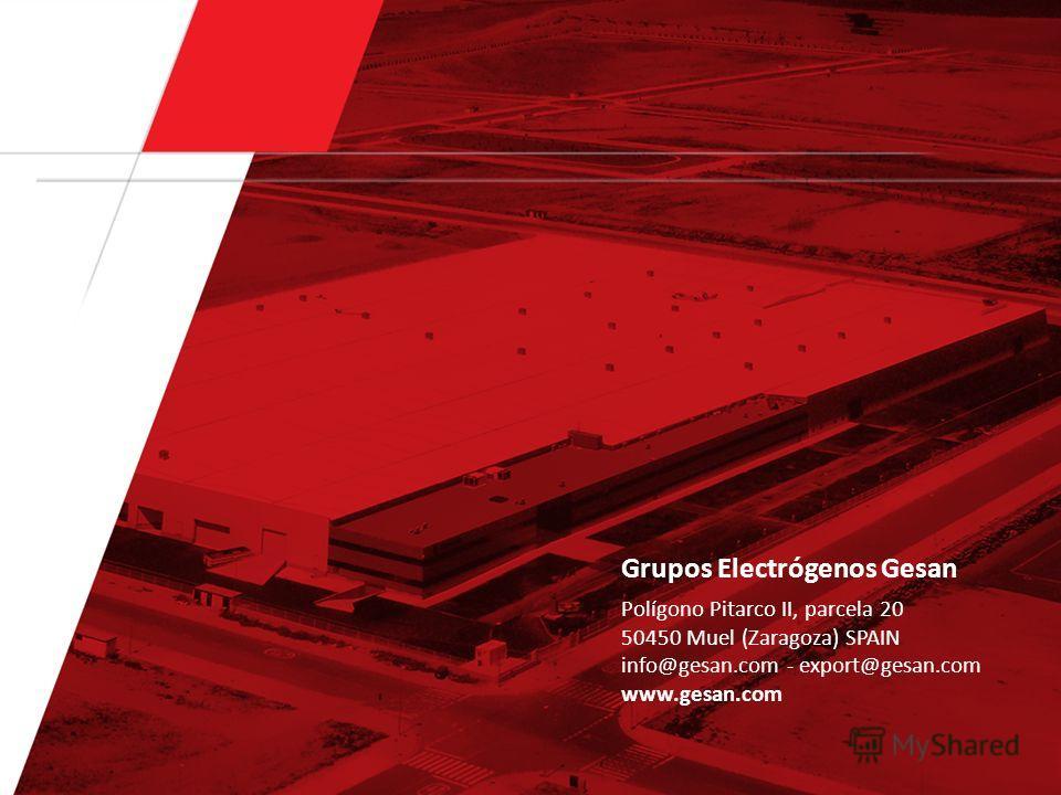 Grupos Electrógenos Gesan Polígono Pitarco II, parcela 20 50450 Muel (Zaragoza) SPAIN info@gesan.com - export@gesan.com www.gesan.com