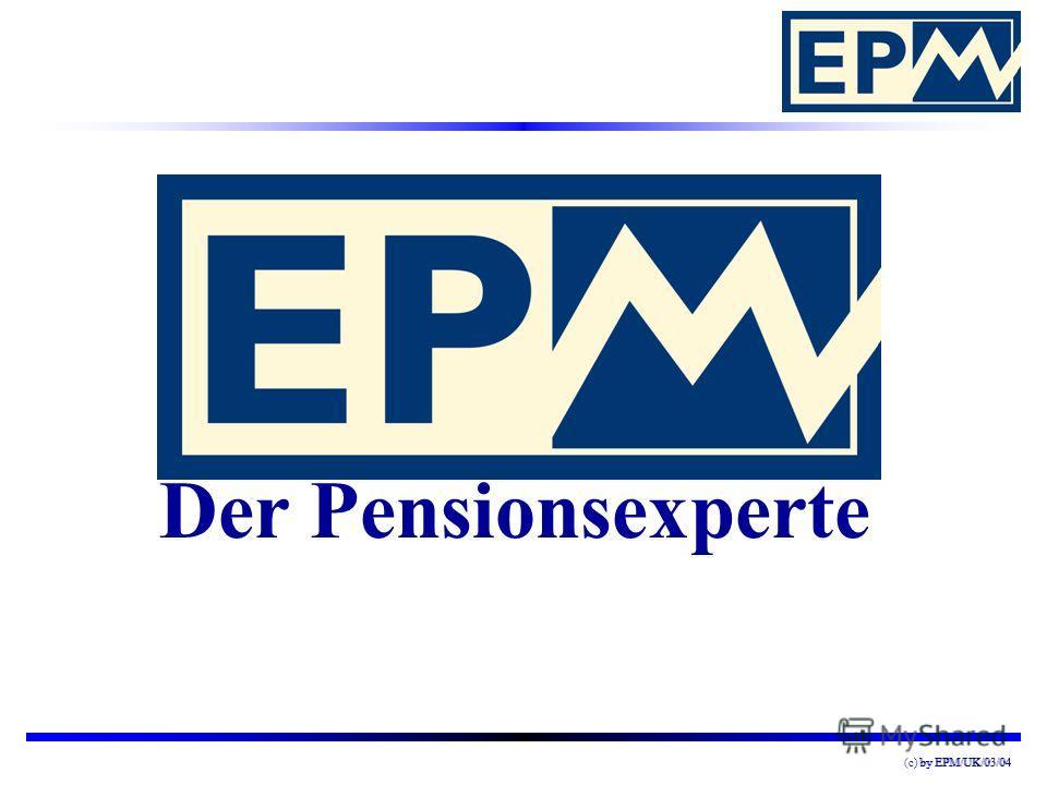 by EPM/UK/03/04(c) by EPM/UK/03/04 Der Pensionsexperte