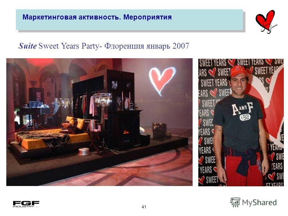41 Маркетинговая активность. Мероприятия Suite Sweet Years Party- Флоренция январь 2007