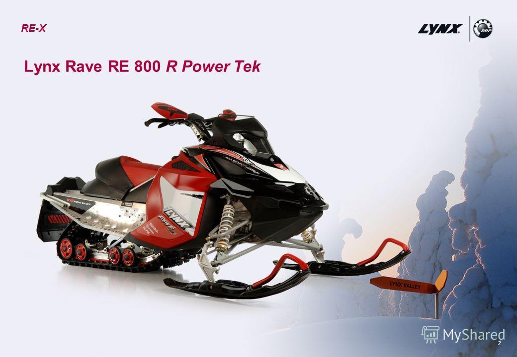 2 Lynx Rave RE 800 R Power Tek RE-X