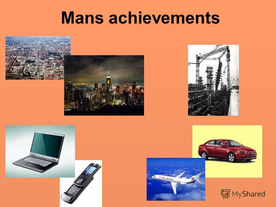 Mans achievements