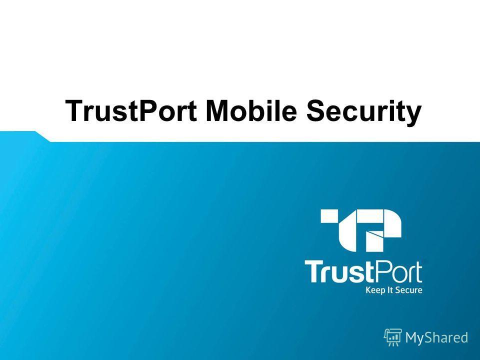 TrustPort Mobile Security Name Surname