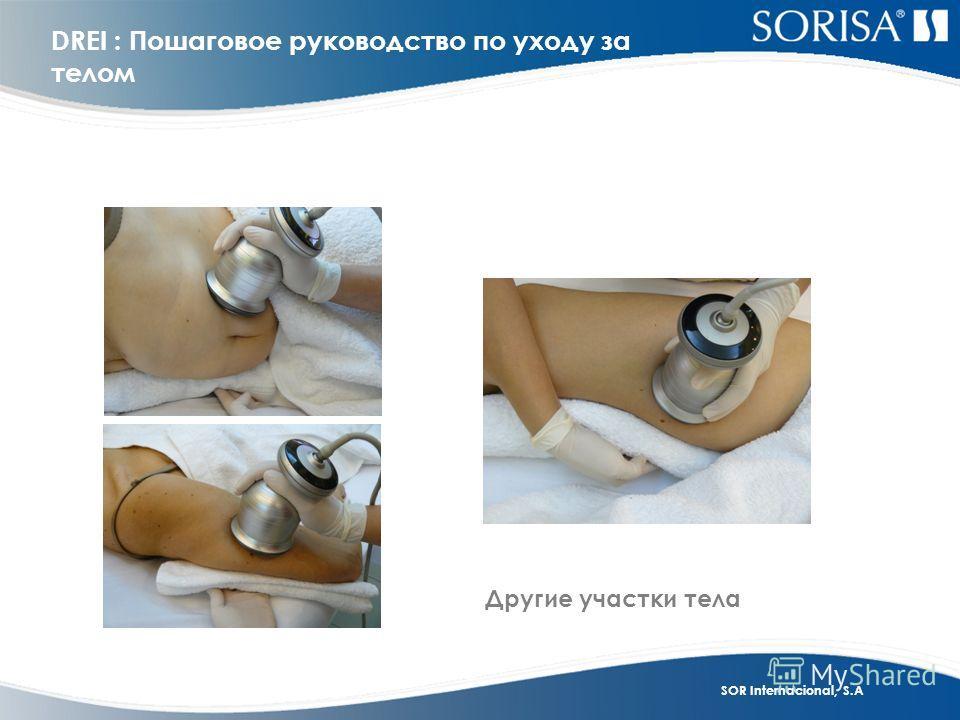 SOR Internacional, S.A DREI : Пошаговое руководство по уходу за телом Другие участки тела