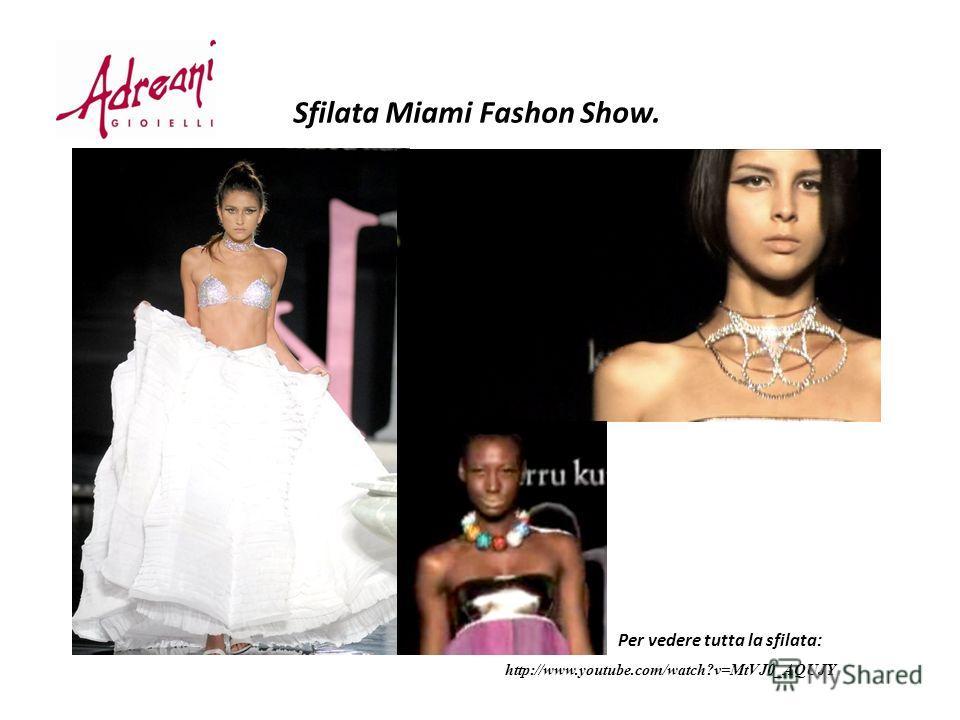 http://www.youtube.com/watch?v=MtVJ0_AQUJY Sfilata Miami Fashon Show. Per vedere tutta la sfilata: