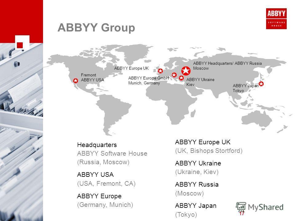 ABBYY Group 17 Fremont ABBYY USA Headquarters ABBYY Software House (Russia, Moscow) ABBYY USA (USA, Fremont, CA) ABBYY Europe (Germany, Munich) ABBYY Ukraine Kiev ABBYY Europe UK ABBYY Headquarters/ ABBYY Russia Moscow ABBYY Europe GmbH Munich, Germa