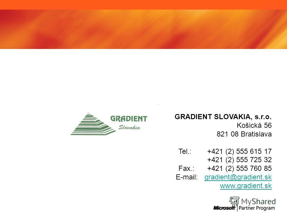 GRADIENT SLOVAKIA, s.r.o. Košická 56 821 08 Bratislava Tel.:+421 (2) 555 615 17 +421 (2) 555 725 32 Fax.: +421 (2) 555 760 85 E-mail:gradient@gradient.skgradient@gradient.sk www.gradient.sk