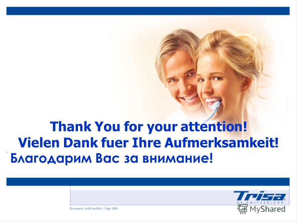 Благодарим Вас за внимание! Thank You for your attention! Vielen Dank fuer Ihre Aufmerksamkeit!