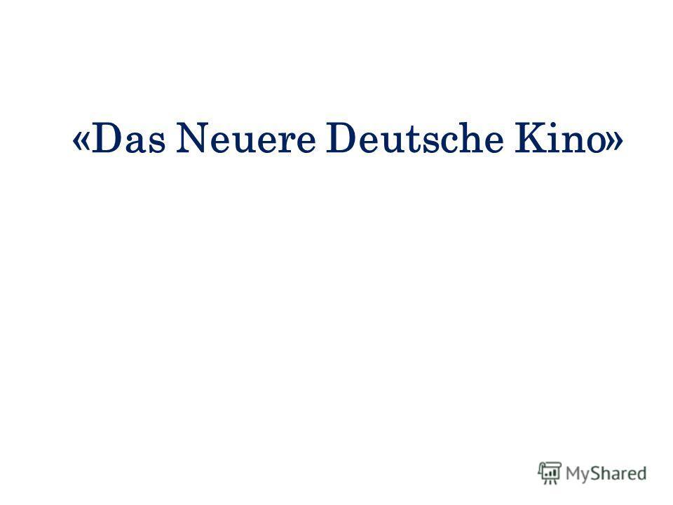 «Das Neuere Deutsche Kino»