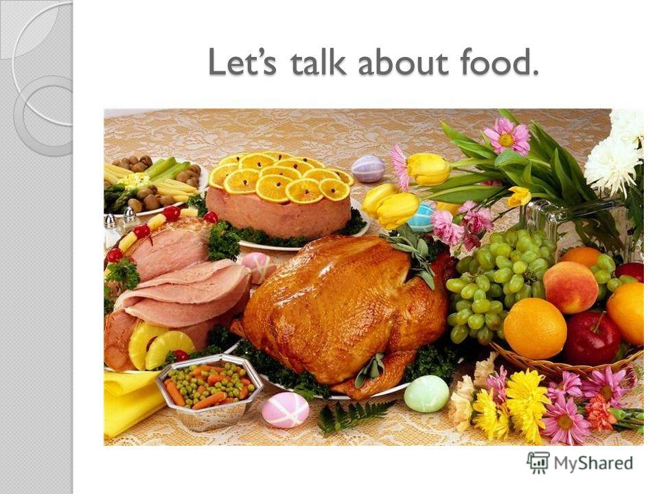 Lets talk about food.