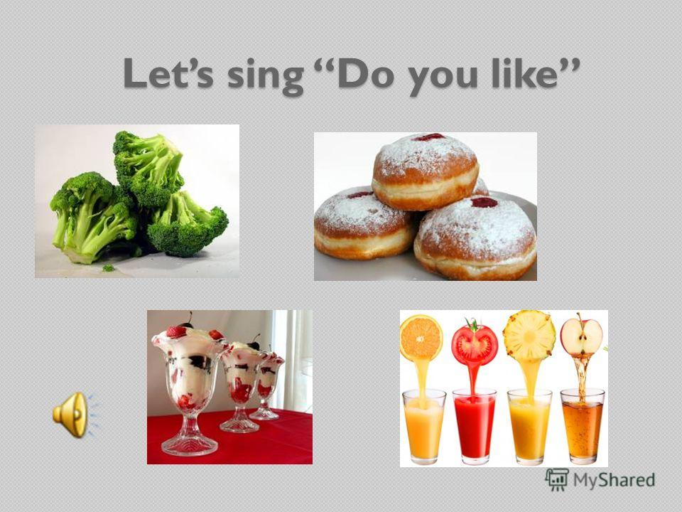 Lets sing Do you like