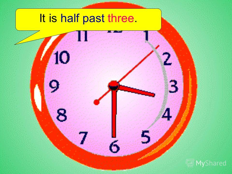 It is half past three.