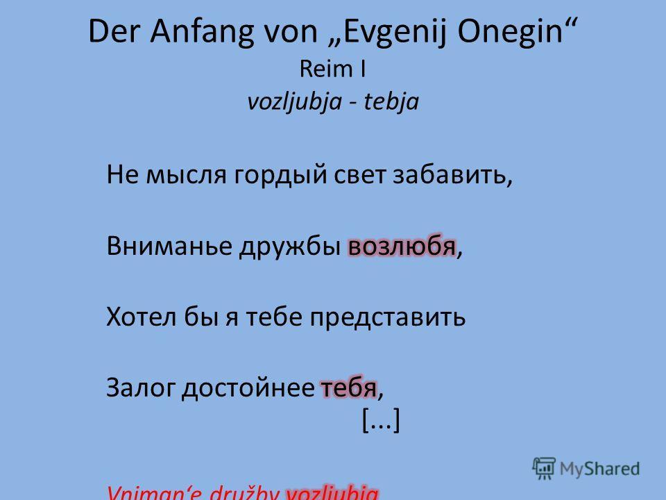 Der Anfang von Evgenij Onegin Reim I vozljubja - tebja