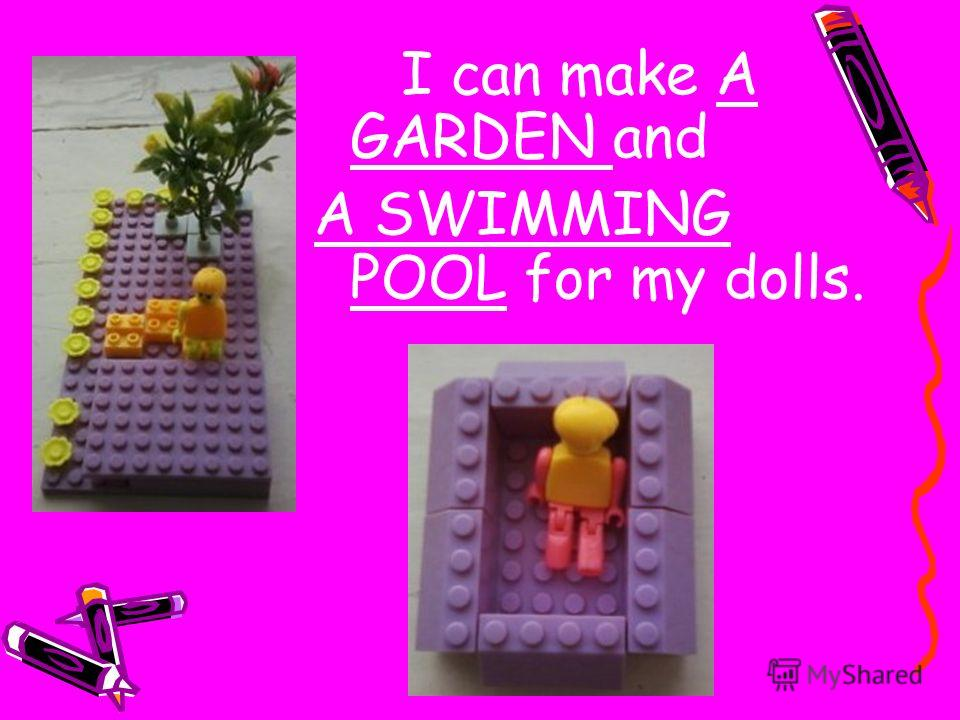 I can make A GARDEN and A SWIMMING POOL for my dolls.