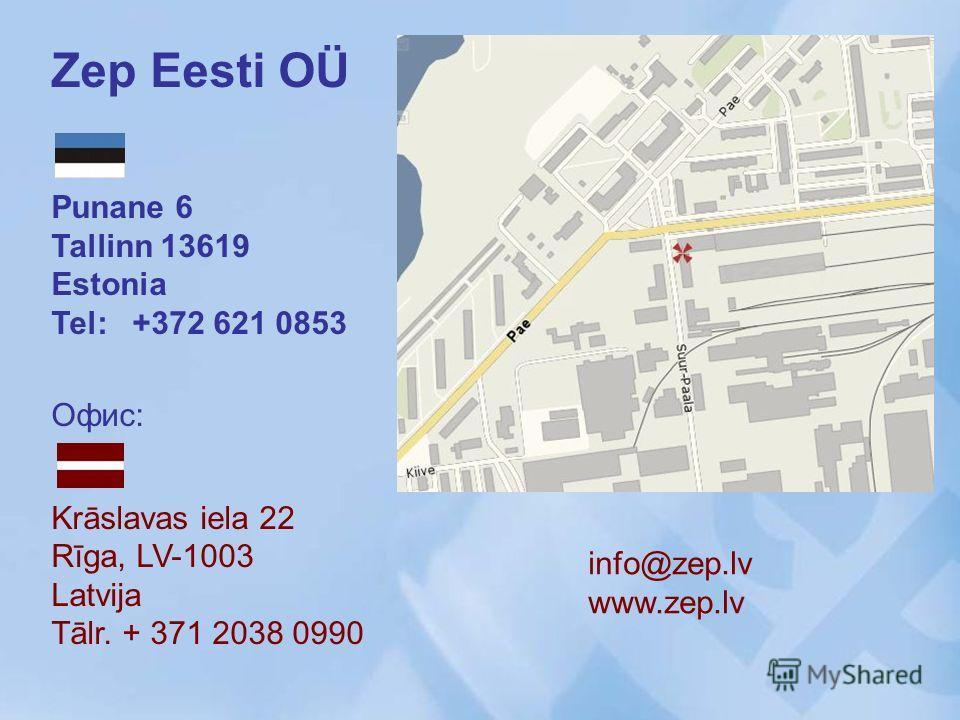 info@zep.lv www.zep.lv Zep Eesti OÜ Punane 6 Tallinn 13619 Estonia Tel: +372 621 0853 Офис: Krāslavas iela 22 Rīga, LV-1003 Latvija Tālr. + 371 2038 0990