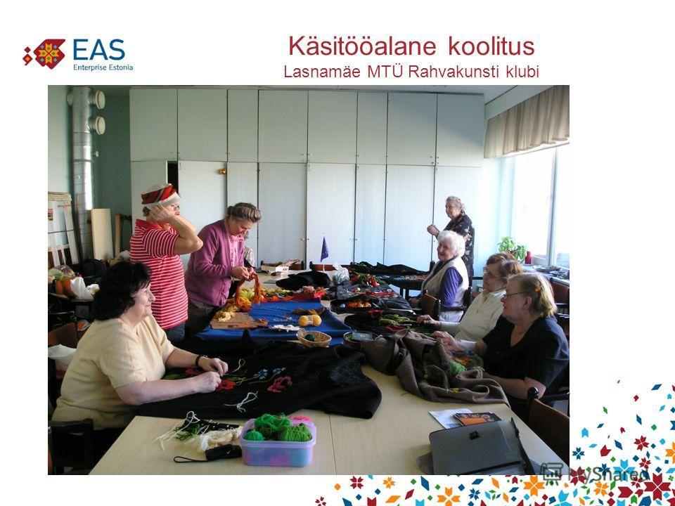 Käsitööalane koolitus Lasnamäe MTÜ Rahvakunsti klubi
