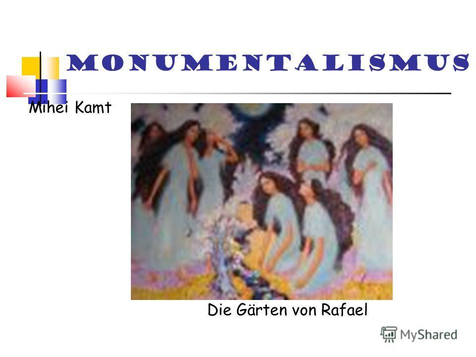 Monumentalismus Mihei Kamt Die Gärten von Rafael