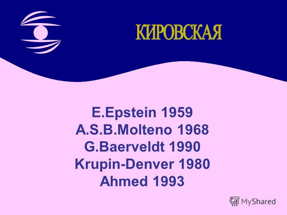 E.Epstein 1959 A.S.B.Molteno 1968 G.Baerveldt 1990 Krupin-Denver 1980 Ahmed 1993