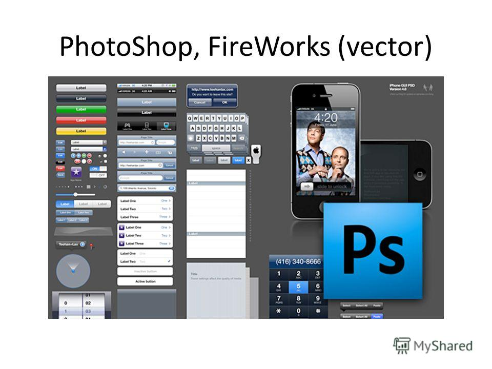 PhotoShop, FireWorks (vector)