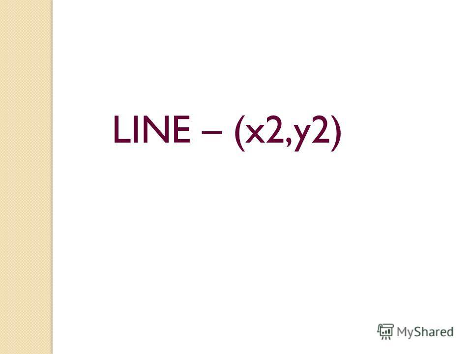 LINE – (x2,y2)