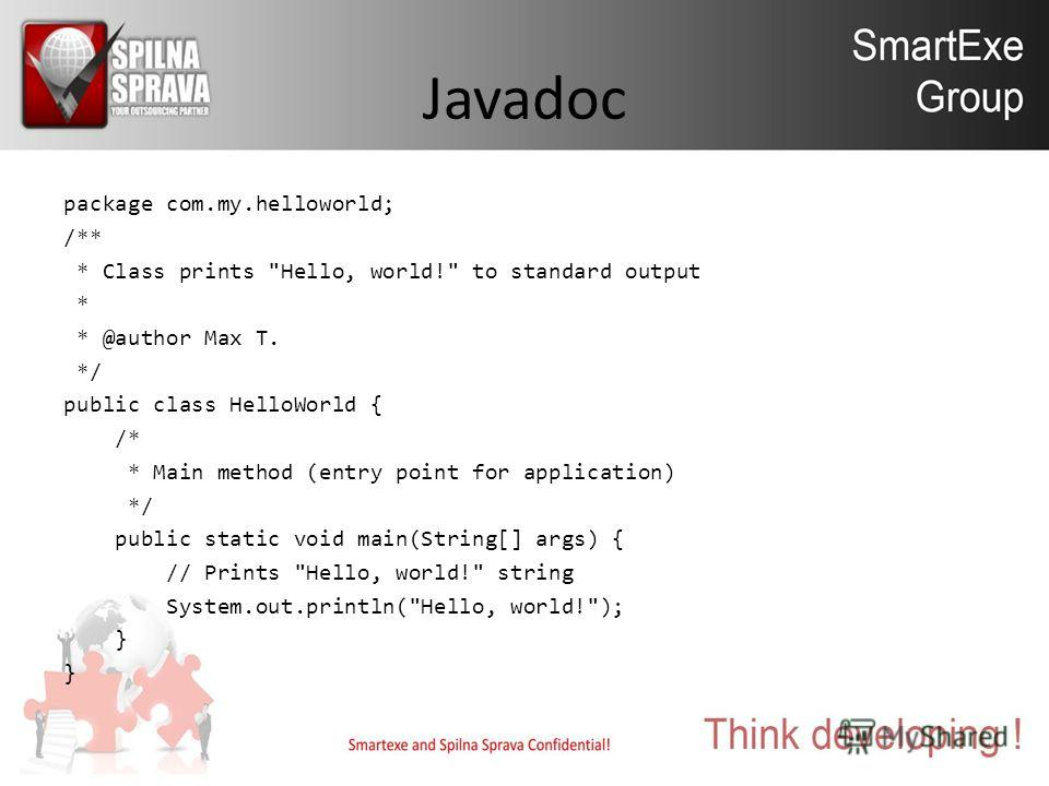 Javadoc package com.my.helloworld; /** * Class prints