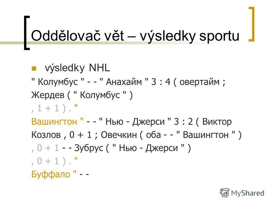 Oddělovač vět – výsledky sportu výsledky NHL
