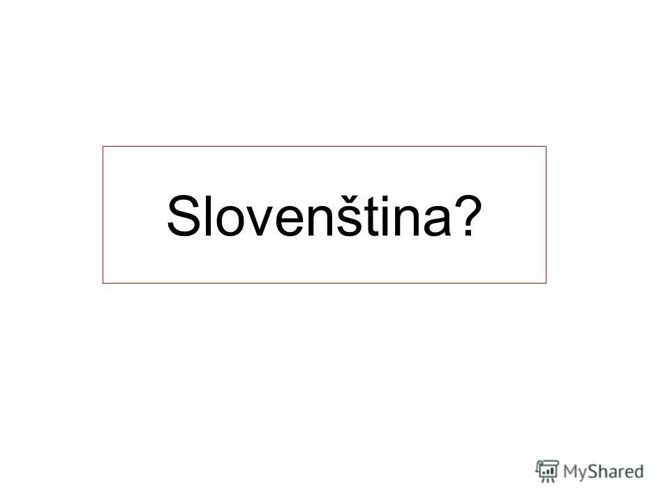 Slovenština?