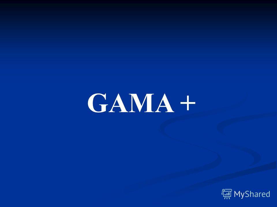 GAMA +