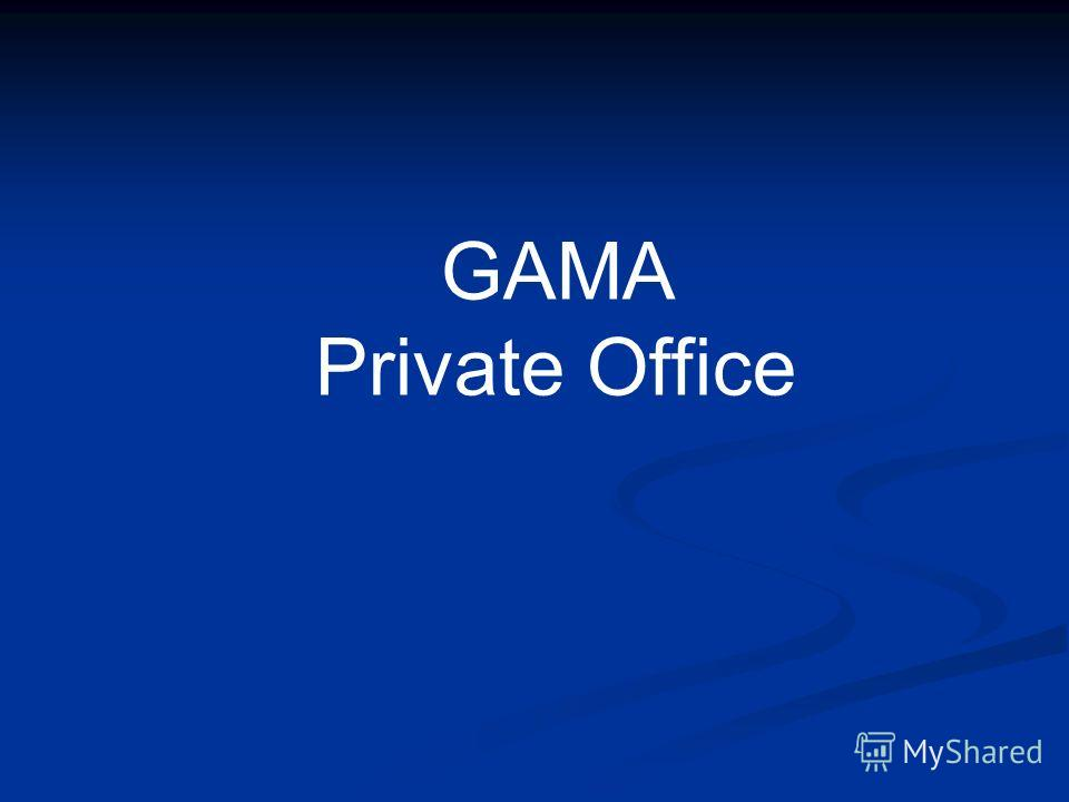 GAMA Private Office