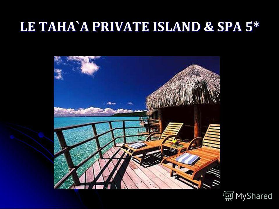 LE TAHA`A PRIVATE ISLAND & SPA 5*