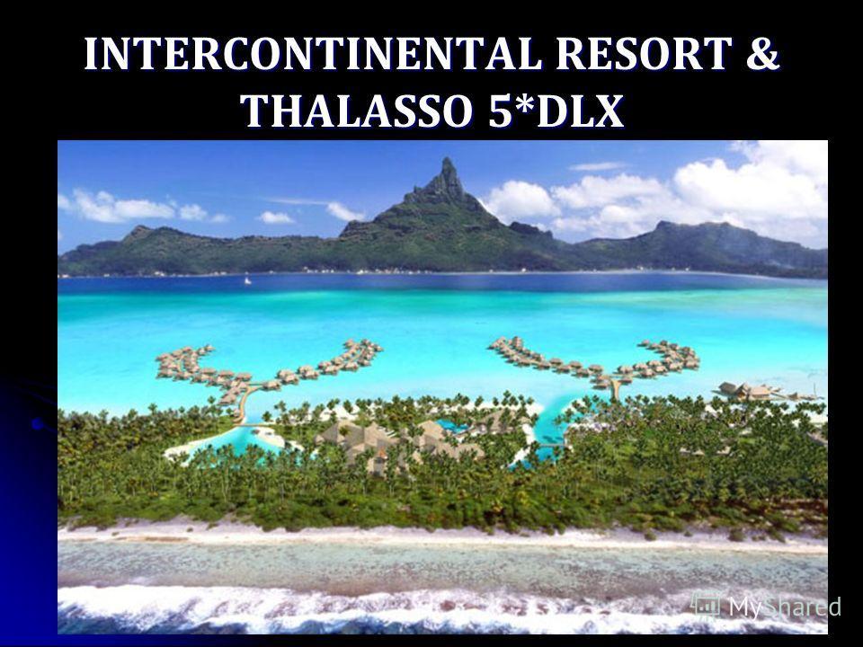 INTERCONTINENTAL RESORT & THALASSO 5*DLX