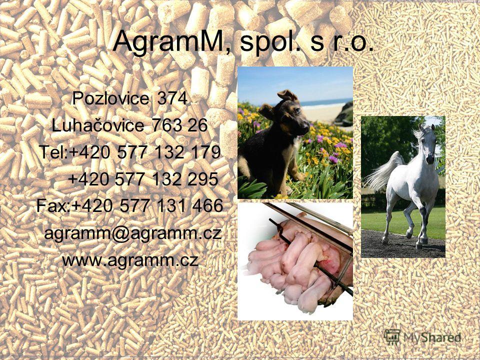 AgramM, spol. s r.o. Pozlovice 374 Luhačovice 763 26 Tel:+420 577 132 179 +420 577 132 295 Fax:+420 577 131 466 agramm@agramm.cz www.agramm.cz