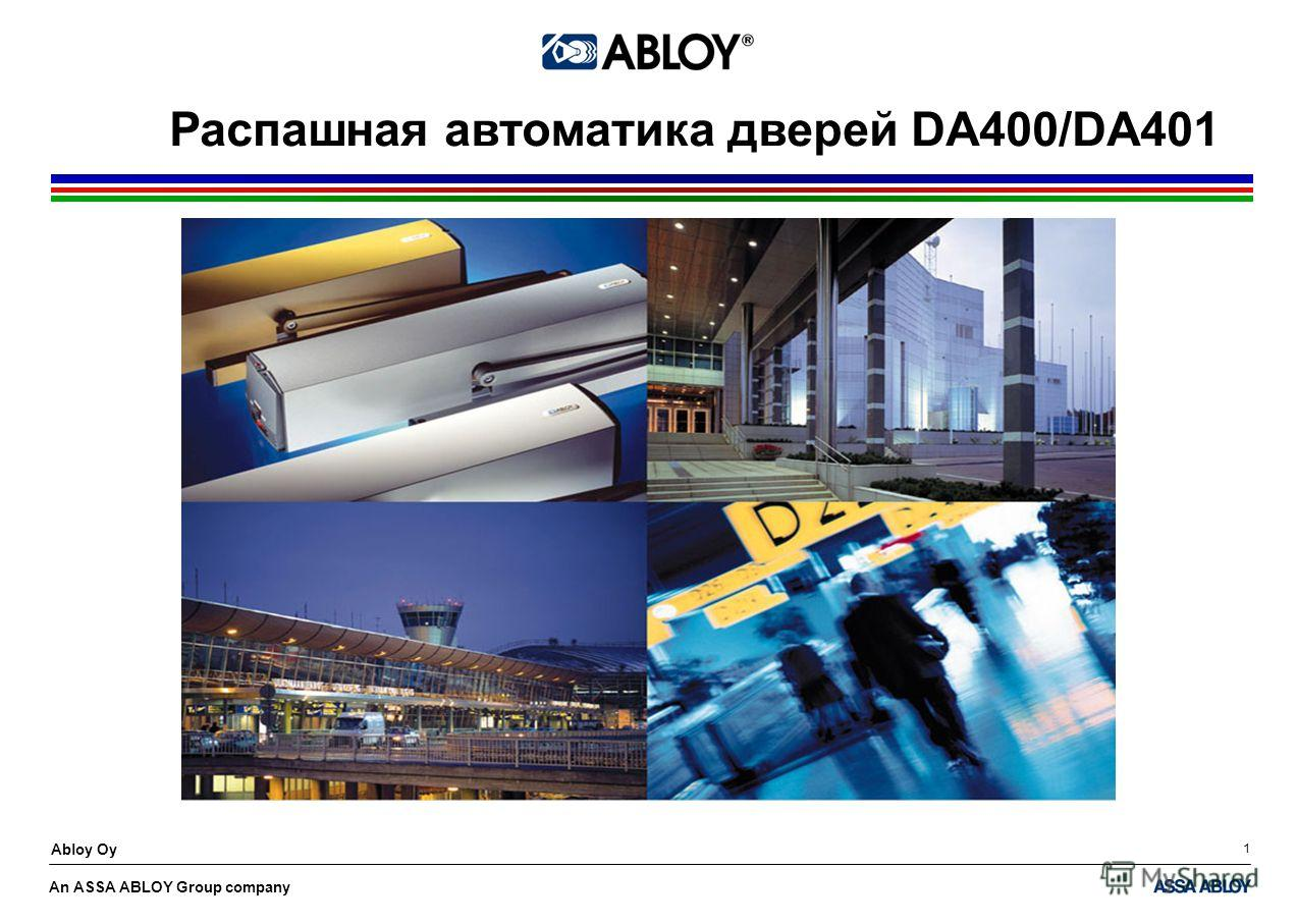 An ASSA ABLOY Group company Abloy Oy 1 Распашная автоматика дверей DA400/DA401
